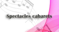 Spectacles cabarets